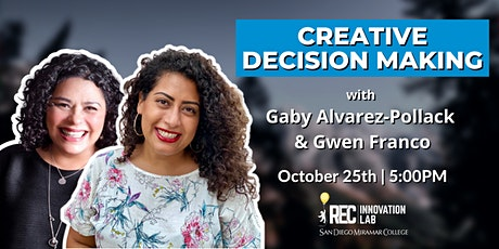 Creative Decision Making with Gaby Alvarez-Pollack and  Gwen Franco tickets