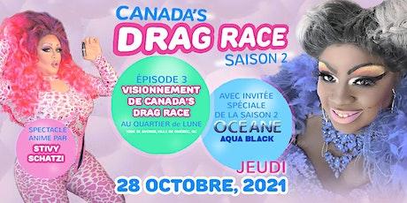 Vissionnement de Canada's Drag Race (Ep.3) with Océane @ Quartier De Lune billets