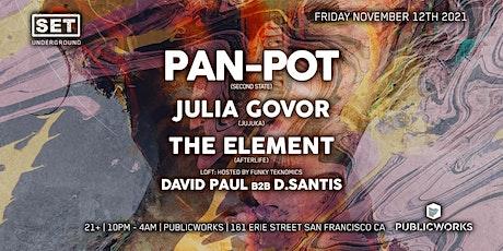 SET w/ Pan-Pot + Julia Govor (Jujuka) + The Element (Afterlife) tickets