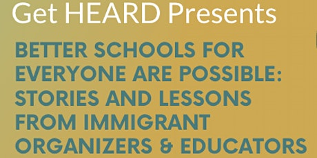Stories and Lessons from Immigrant Organizers & Educators tickets