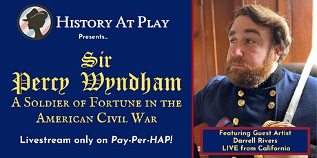 Pay-Per-HAP: Sir Percy Wyndham-Soldier of Fortune in the American Civil War tickets