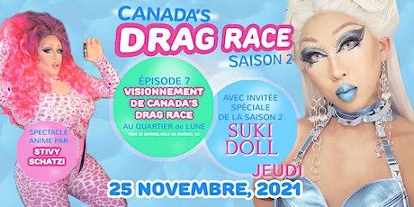Vissionnement de Canada's Drag Race (Ep.7) with Suki Doll@ Quartier De Lune billets