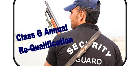 """4-hour Annual """"G """" Re-Qualifications for Security Guards tickets"""