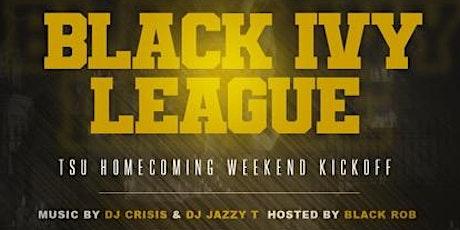 "BLACK IVY LEAGUE "" TSU Alumni Homecoming Reunion "" tickets"