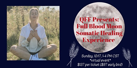 QFF Presents: Full Blood Moon Somatic Healing Experience tickets