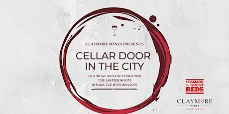 CLAYMORE WINES - CELLAR DOOR IN THE CITY tickets