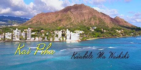 Kai Piha: Kaʻahele Ma Waikīkī  | PBS Hawai'i tickets