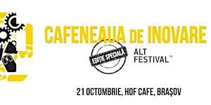 Cafeneaua de Inovare, ediție specială, Brașov