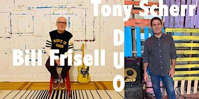 Bill Frisell and Tony Scherr Duo