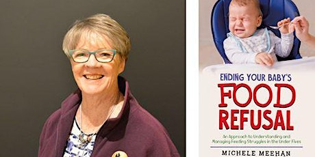 'Ending your baby's food refusal' book launch with author Michele Meehan tickets