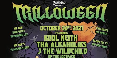 Trilloween ft Kool Keith, Tha Alkaholiks, Bronze Nazereth & More! tickets