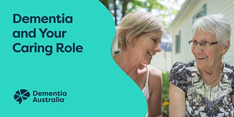 Dementia and Your Caring Role - Online - QLD tickets