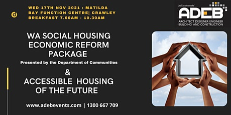WA Social Economic Reform  Package &  Accessible Housing of the Future tickets