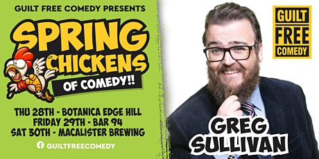 SPRING CHICKENS OF COMEDY : GREG SULLIVAN AT MACALISTERS tickets