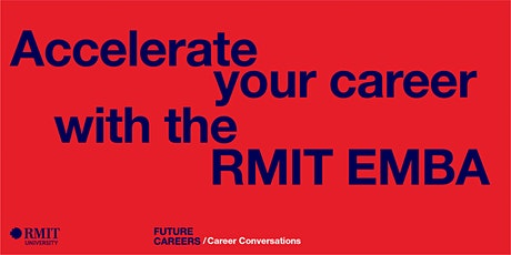 Accelerate your career with the RMIT EMBA tickets