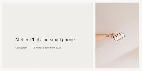 Atelier Préface - L'atelier photo smartphone du 9 novembre - Bruxelles billets