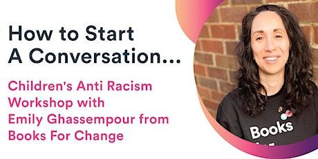 How to start a conversation... Children's Anti Racism Workshop tickets