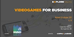 Explore Talks - Videogames for business