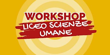 "WORKSHOP SS2G ""BREDA"" - LICEO SCIENZE UMANE 2021/22 biglietti"