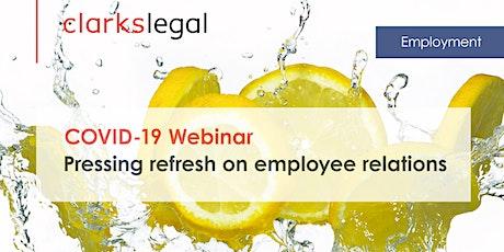 COVID-19 Webinar | Pressing refresh on employee relations billets