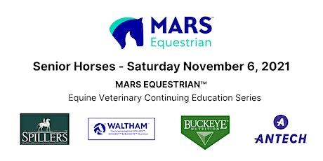 Senior Horses: MARS Equestrian Equine Veterinary Continuing Ed'n Series tickets
