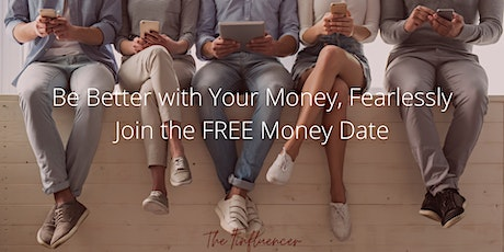 Money Date -Be Better with Money, Fearlessly tickets