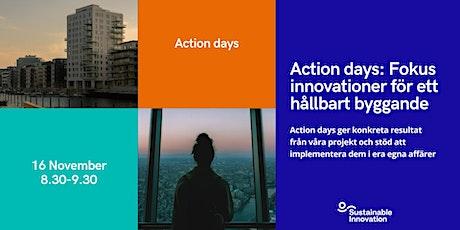 Action Days: Fokus innovationer för ett hållbart byggande tickets