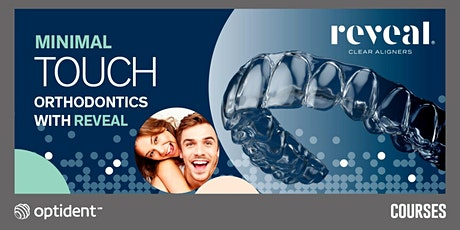 Minimal Touch Orthodontics with Reveal tickets