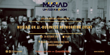 MUSIAD UK II. BUSINESS NETWORKING EVENT tickets