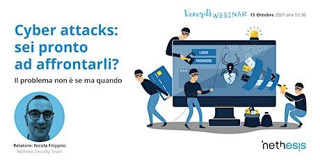 Cyber attacks: sei pronto ad affrontarli? biglietti