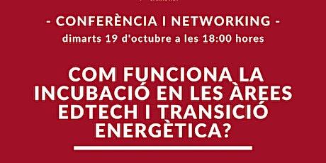Com funciona la incubació en les àrees  Edtech i transició energètica? entradas