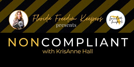 FL Freedom Keepers presents NONCOMPLIANT w/KrisAnne Hall! tickets