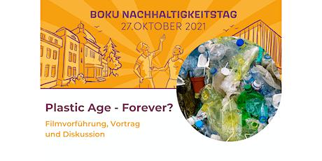 """BOKU NHTag: """"Plastic Age"""" - Forever? Filmvorführung, Vortrag und Diskussion Tickets"""