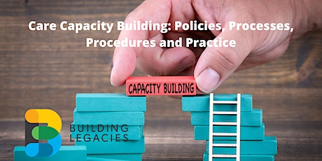Care Capacity Building: Policies, Processes, Procedures and Practice tickets