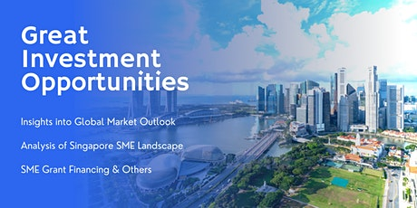 GREAT INVESTMENT OPPORTUNITIES IN SINGAPORE- CALLING ALL GLOBAL INVESTORS tickets