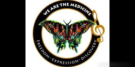 We are the medicine - Freedom - Expression - Discovery tickets