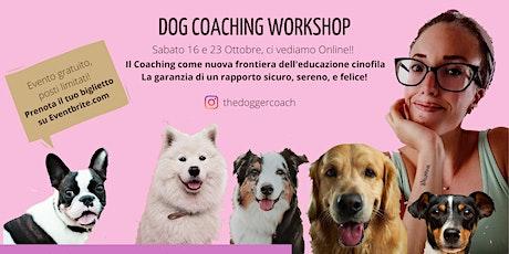 Workshop Gratuito - Dog Coaching biglietti