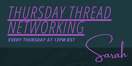 Thursday Thread - Business Networking with Sarah tickets