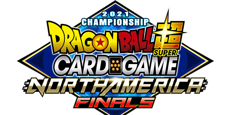 Dragon Ball Super Card Game | North America Finals 2021 Absentee Pack tickets