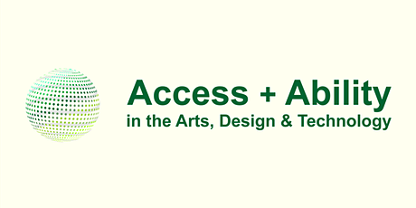 Access + Ability in the Arts, Design & Technology tickets
