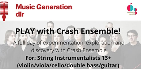 Music Generation dlr  presents - PLAY with Crash Ensemble tickets