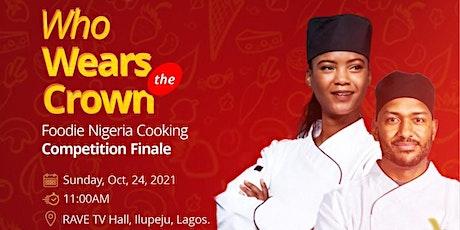 FOODIE NIGERIA GRAND FINALE tickets