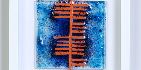 JANUARY Fused Glass OGHAM Experience with Artist, Tracey Mc Verry tickets
