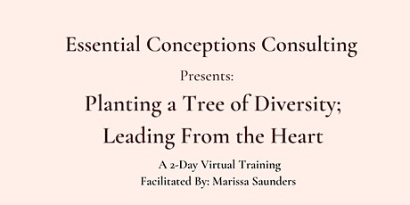 Planting a Tree of Diversity; Leading From the Heart tickets