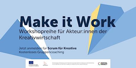 MAKE IT WORK | Scrum für Kreative Tickets