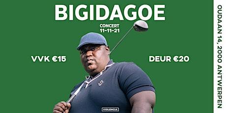 Violencia presents BIGIDAGOE event tickets
