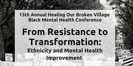 13th Annual Healing Our Broken Village Black Mental Health Conference tickets