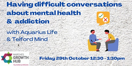 Having difficult conversations about mental health and addiction. tickets