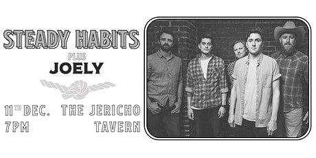 Steady Habits @ The Jericho Tavern - plus Joely tickets