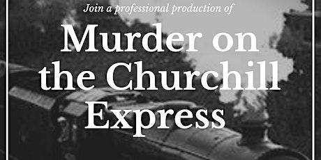 Murder Mystery - Murder on the Churchill Express tickets